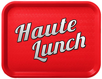 Haute Lunch